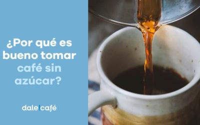 ¿Por qué es bueno tomar café sin azúcar?