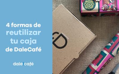 4 formas de reutilizar tu caja de Dale!Café
