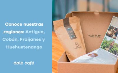 Regiones de Dale!Café: Antigua, Cobán, Fraijanes, Huehuetenango