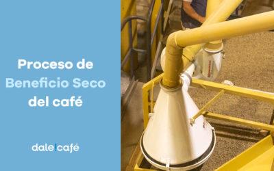 Proceso de Beneficio Seco del café